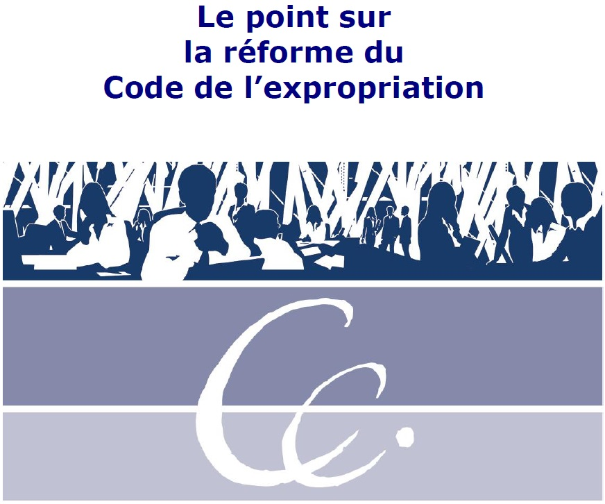 Le point sur la réforme du Code de l'expropriation