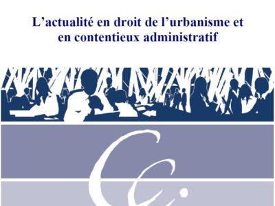 Le point sur L'actualité en droit de l'urbanisme et en contentieux administratif