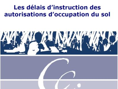 Le point sur Les délais d'instruction des autorisations d'occupation du sol