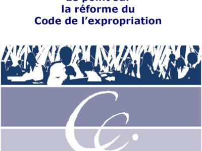 Le point sur la réforme du Code de l'expropriation